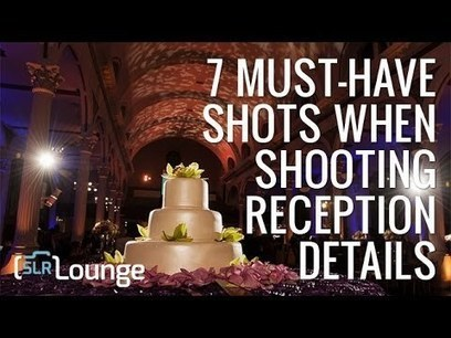 Wedding Photography Tutorial | 7 Must-Have Reception Details Photos - YouTube | Wedding Photography | Scoop.it
