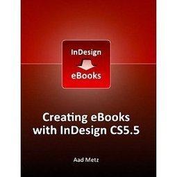 Creating eBooks with InDesign CS5.5   Graphic Design Course   Scoop.it