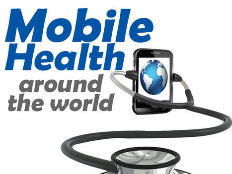 10 Examples of Mobile Health Around the World | Industry news | Scoop.it