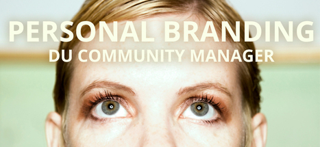 Le personal branding du Community Manager - IMCI | Personal Branding | Scoop.it