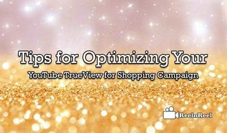 Tips for Optimizing your YouTube TrueView for Shopping Campaign | Internet Marketing | Scoop.it