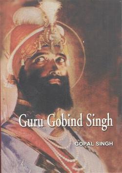 Guru Gobind Singh - Buy Guru Gobind Singh Books Online by Gopal Singh | Accounting Books - Law, Lega and Taxation Books | Scoop.it