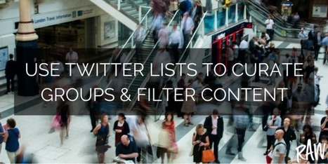 Why you Should be Using Twitter Lists - RAW Digital Training | Content Curation Tools For Brands | Scoop.it
