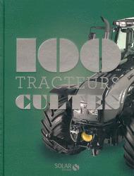 Les 100 tracteurs cultes - COLLECTIF - Ed. Solar   Nouveautés du CDI   Scoop.it