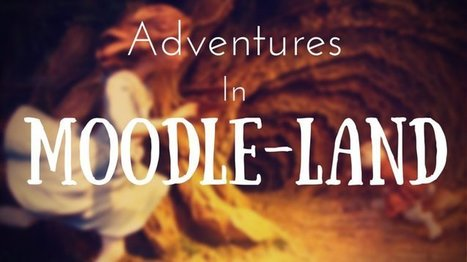 Adventures In Moodle-land | Moodling | Scoop.it