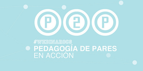 #webinarOCS: Pedagogía de pares en acción « Blog OCS | co-aprendizagem | Scoop.it