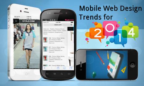 5 Advanced Mobile Web Design Trends for 2014 | Web & Mobile App Development | Scoop.it
