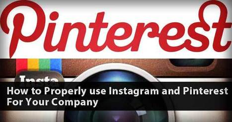 How to Properly Use Instagram and Pinterest For Your Company | PHOTOS ON THE GO | Scoop.it