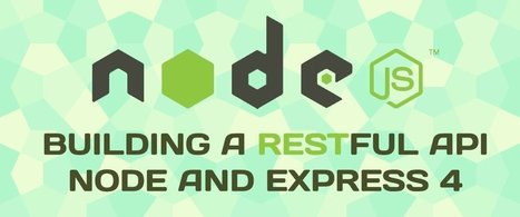 Build a RESTful API Using Node and Express 4 | js | Scoop.it