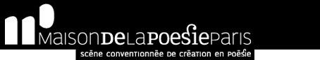 Maison de la poésie de Paris, Les Géants #3 - Du 17 janvier 2013 au 20 janvier | Dans le cloud de la web littérature | Scoop.it