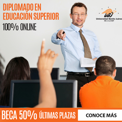 Universidad Benito Juárez: Diplomado 100% Online | RedDOLAC | Scoop.it