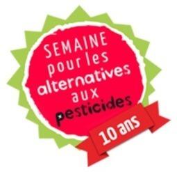 générations-futures » La Semaine pour les alternatives aux pesticides fête ses 10 ans ! | Environnement et développement durable, mode de vie soutenable | Scoop.it