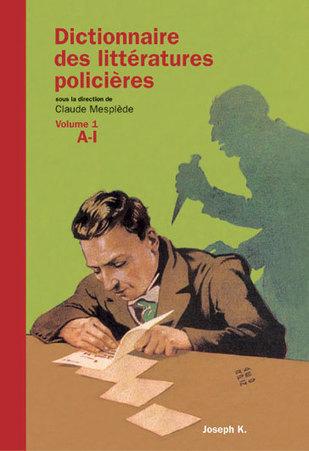 // Éditions Joseph K. / Dictionnaire des littératures policières | J'écris mon premier roman | Scoop.it