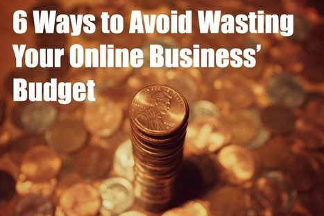 6 Ways to Avoid Wasting Your Online Business' Budget - StylishInk.com | Modern Graphic Design & Web Design & Blogging Tips | Scoop.it