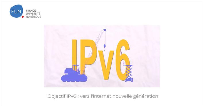 [Today] MOOC Objectif IPv6 : vers l'internet nouvelle génération | MOOC Francophone | Scoop.it