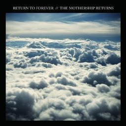 Return to Forever - The Mothership Returns (Eagle Rock, 2012) | WNMC Music | Scoop.it