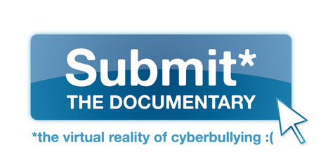 Submit the Documentary – Report Cyberbullying | True Stories & Videos on Cyberbullying | Cyberbullying | Scoop.it
