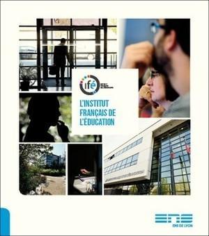 Site de l'Institut Français de l'Education - ifé | transmission, éducation, pédagogie, andragogie pour accompagner les nouvelles générations vers le monde de demain | Scoop.it