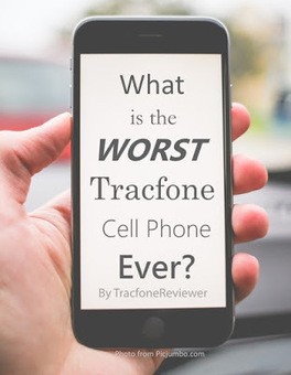 TracfoneReviewer: Worst Tracfone Cell Phones   Tracfone Reviews and Promo Codes   Scoop.it