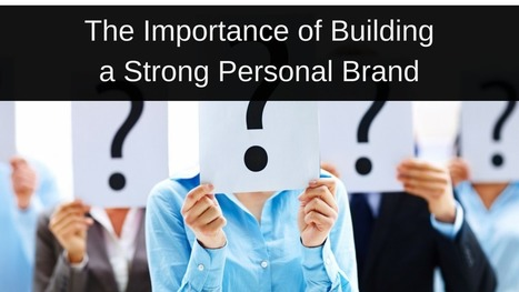 The Importance of Building a Strong Personal Brand | Careers | Scoop.it
