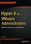 Hyper-V for VMware Administrators: Migration, Coexistence, and Management - PDF Free Download - Fox eBook | IT Books Free Share | Scoop.it
