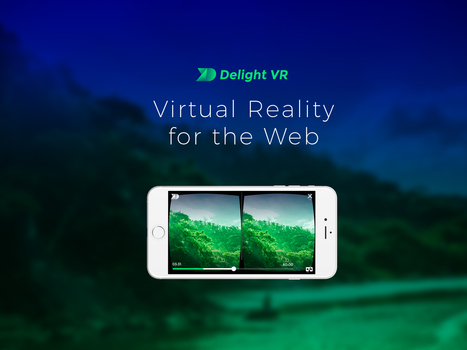 Delight VR Brings Virtual Reality to Websites | REALIDAD AUMENTADA Y ENSEÑANZA 3.0 - AUGMENTED REALITY AND TEACHING 3.0 | Scoop.it