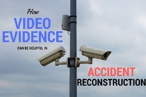 How Video Evidence Can be Helpful in Accident Reconstruction | fire safety | Scoop.it