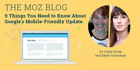 9 Things You Need to Know About Google's Mobile-Friendly Update - Moz | Attract Your Business | Scoop.it