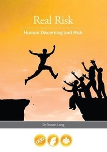 Real Risk, Human Discerning and Risk - Safety and Risk Management | Safety in construction | Scoop.it