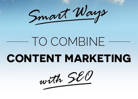 Smart Ways to Combine Content Marketing With SEO | The Bloggers Lab | Scoop.it
