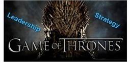 Game of Thrones: 7 Lessons in Business & Leadership | Tolero Solutions | Tolero Solutions: Organizational Improvement | Scoop.it