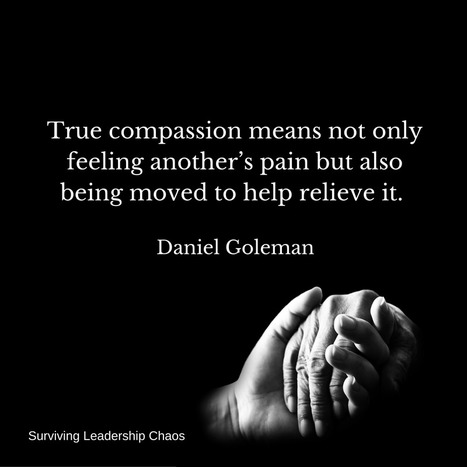 What Is True Compassion? | Surviving Leadership Chaos | Scoop.it