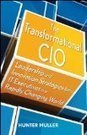 The Transformational CIO: Leadership and Innovation Strategies for IT Executives in a Rapidly Changing World   Get Tech Info   Barefoot Leadership   Scoop.it