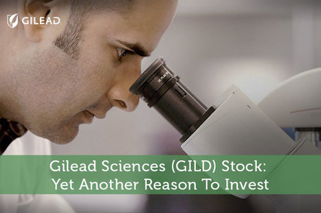 Gilead Sciences (GILD) Stock: Yet Another Reason To Invest - Modest Money | Airline Miles | Scoop.it