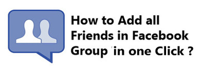How to Add all Friends in Facebook Group in one Click | Tuts Point PK | Scoop.it