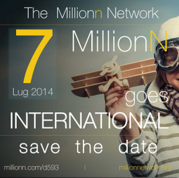 MillionN goes international: 7 luglio 2014 – save the date! | MillionNetwork | Scoop.it