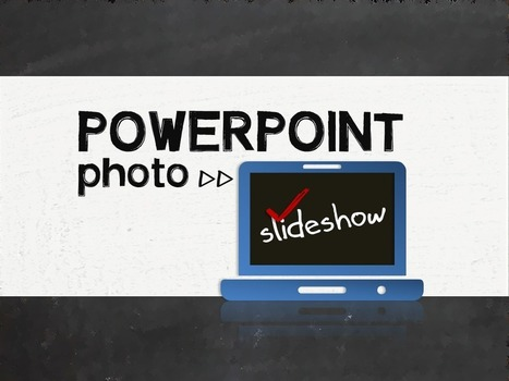 Create a photo slideshow in PowerPoint | PPT Best Practices & Tips | Scoop.it