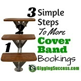 GS 20: 3 Simple Steps To More Cover Band Bookings   Gigging Success Tips for Cover Bands and Entertainers   Scoop.it
