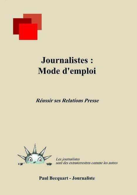 Journalistes : mode d'emploi - Réussir ses Relations Presse | Outils numériques pour associations | Scoop.it