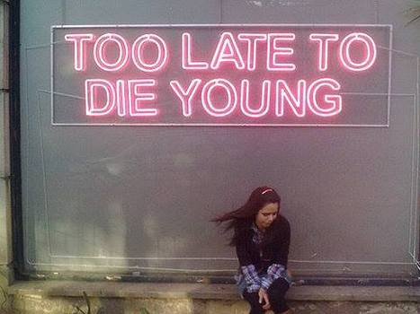 Tarde demais para morrer jovem.   Images <3   Scoop.it