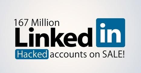 Hacker puts up 167 Million LinkedIn Passwords for Sale | Sécurité des services et usages numériques : une assurance et la confiance. | Scoop.it