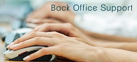 Outsourcing Back Office Services to Ease Your Workload | Call2Customer | Scoop.it
