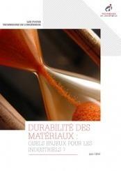 Durabilité des matériaux - Livre blanc | Techniques de l'ingénieur | Dans l'actu | Doc' ESTP | Scoop.it