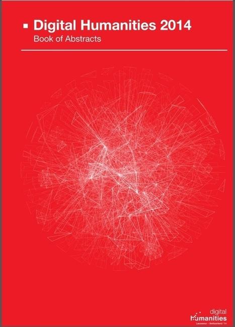 Digital Humanities 2014 Conference Abstracts | Núcleo de Estudos ... | Digital Humanities | Scoop.it