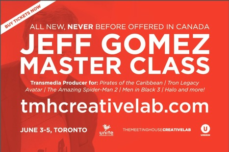 Jeff Gomez' Masterclass: The Power of Transmedia Storytelling. 3 Day Workshop Series, Toronto. | Transmedia Means | Scoop.it