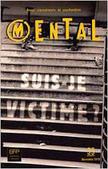 Revue Mental 33 - Suis-Je Victime ? | Nouvelles Psy | Scoop.it