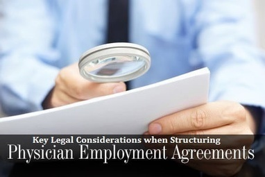 Key Legal Considerations when Structuring Physician Employment Agreements | mentorhealth | Scoop.it