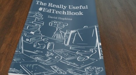 Project: The Really Useful #EdTechBook | Technology Enhanced Learning Blog | Tools4Learning | Scoop.it
