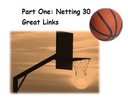 30 NCAA Basketball Lesson Links … PBL Series… Best Classroom ... | Leadership Think Tank | Scoop.it