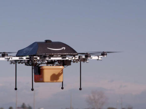 Amazon delivery drones edge closer to reality - CNET | E-skills showcase | Scoop.it